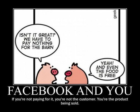 If you're not paying for it, you're not the customer. You're the product being sold.